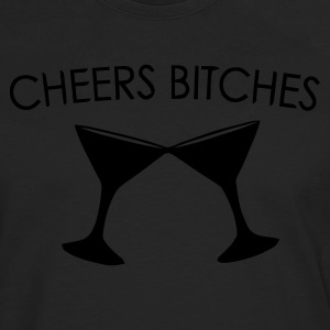 Cheers Bitches - Men's Premium Long Sleeve T-Shirt