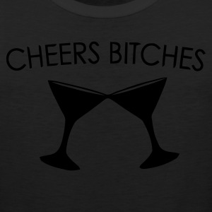 Cheers Bitches - Men's Premium Tank