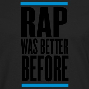 Black rap was better before T-Shirts - Men's Premium Long Sleeve T-Shirt