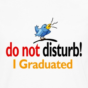 Do not disturb, I graduated - Men's Premium Long Sleeve T-Shirt