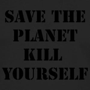 Black save the planet kill yourself T-Shirts - Men's Premium Long Sleeve T-Shirt