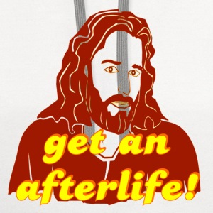 White Jesus Get An Afterlife T-Shirts - Contrast Hoodie