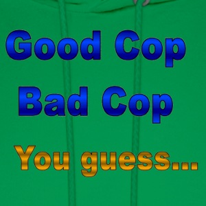 Sage Good cop / Bad cop T-Shirts - Men's Hoodie