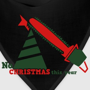 NO CHRISTMAS THIS YEAR with chainsaw i hate christmas T-Shirts - Bandana