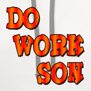 Do Work Son Rob Big T-Shirts - Contrast Hoodie
