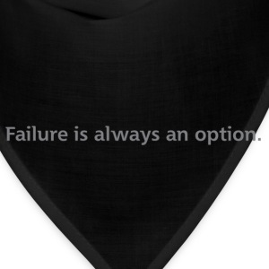 Black Failure is always an option. T-Shirts - Bandana