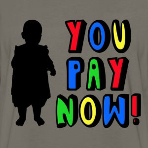 You Pay Now! Kids' Shirts - Men's Premium Long Sleeve T-Shirt