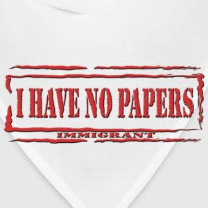 I Have No Papers - Bandana