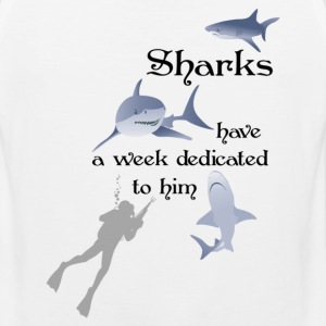Sharks Have a Week Dedicated to Him - Men's Premium Tank