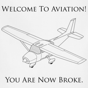 Welcome To Aviation! You Are Now Broke. - Adjustable Apron