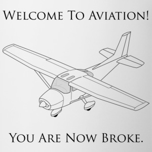 Welcome To Aviation! You Are Now Broke. - Coffee/Tea Mug