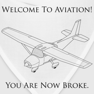 Welcome To Aviation! You Are Now Broke. - Bandana
