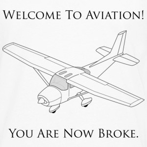 Welcome To Aviation! You Are Now Broke. - Men's Premium Long Sleeve T-Shirt