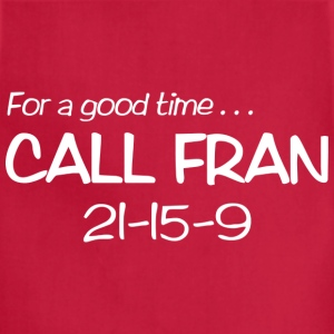 For a Good Time Call FRAN 21-15-9 T-Shirts - Adjustable Apron