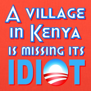 Yellow A Village in Kenya is Missing its Idiot Obama T-Shirts - Tote Bag
