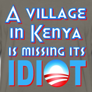 Yellow A Village in Kenya is Missing its Idiot Obama T-Shirts - Men's Premium Long Sleeve T-Shirt