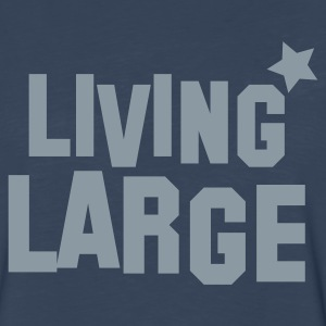 living large T-Shirts - Men's Premium Long Sleeve T-Shirt
