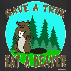 Save a Tree Eat A Beaver - Adjustable Apron