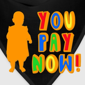 You Pay Now! Kids' Shirts - Bandana