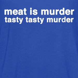 meat is murder tasty tasty murder T-Shirts - Women's Flowy Tank Top by Bella