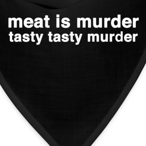 meat is murder tasty tasty murder T-Shirts - Bandana