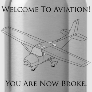 Welcome To Aviation! You Are Now Broke. - Water Bottle