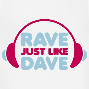 Rave Just Like Dave T-Shirts - Adjustable Apron