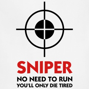 Sniper No Need To Run (2c) T-Shirts - Adjustable Apron