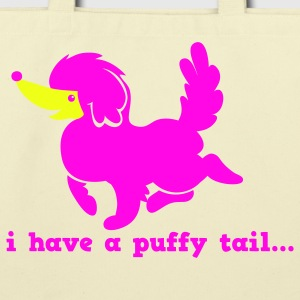 i have a puffy tail with words T-Shirts - Eco-Friendly Cotton Tote