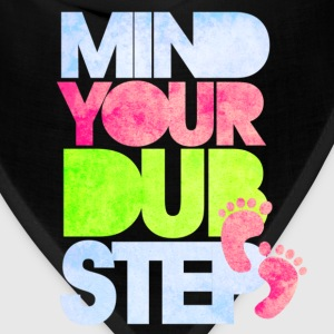 Mind Your Dub Step. - Bandana