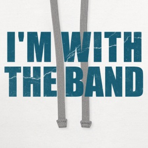 Im With the Band  T-Shirts - Contrast Hoodie