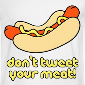 Weiner Don't Tweet Your Meat! T-Shirts - Men's Long Sleeve T-Shirt