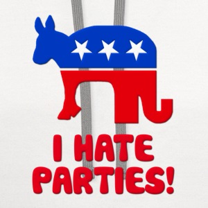 I Hate Parties I Hate Politics T-Shirts - Contrast Hoodie