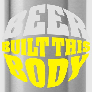 Beer built this body (beer belly) T-Shirts - Water Bottle