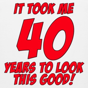 40 Years Birthday To Look This Good T-Shirts - Men's Premium Tank
