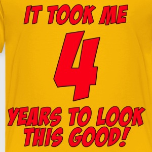 4 Years Birthday To Look This Good Kids' Shirts - Toddler Premium T-Shirt