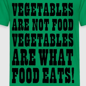 Vegetables are not food, vegetables are what food eats Kids' Shirts - Toddler Premium T-Shirt