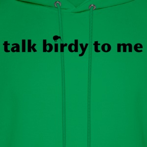talk birdy to me T-Shirts - Men's Hoodie
