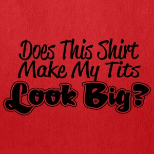 Does This Shirt Make My Tits Look Big Plus Size - Tote Bag