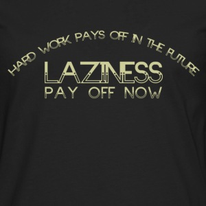 Hard work pay in the future - Men's Premium Long Sleeve T-Shirt