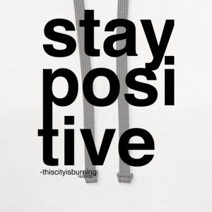 Stay Positive Sweater - Contrast Hoodie