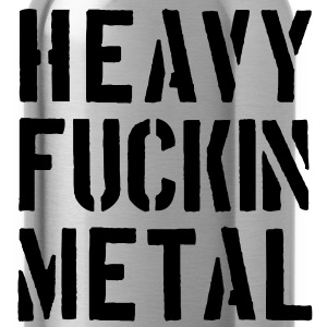 Heavy fuckin Metal - Water Bottle
