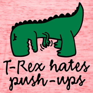 T-Rex hates push-ups T-Shirts - Women's Flowy Tank Top by Bella