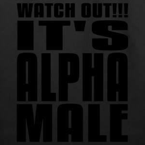 Watch Out It's Alpha Male T-Shirts - Eco-Friendly Cotton Tote