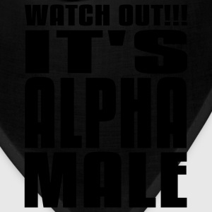 Watch Out It's Alpha Male T-Shirts - Bandana