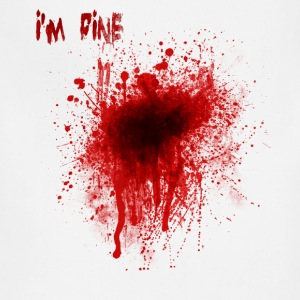 I'm fine blood splatter - Adjustable Apron