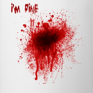 I'm fine blood splatter - Coffee/Tea Mug