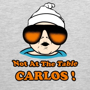 not at the table carlos - Men's Premium Tank