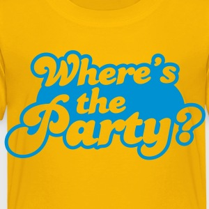 Where's the Party? Kids' Shirts - Toddler Premium T-Shirt
