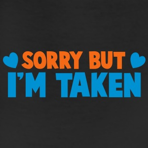 SORRY BUT I'm TAKEN  T-Shirts - Leggings